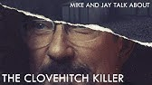 Mike and Jay Talk About The Clovehitch Killer