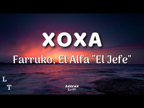 "Farruko, El Alfa ""El Jefe"" – XOXA | (Letra/Lyrics)"