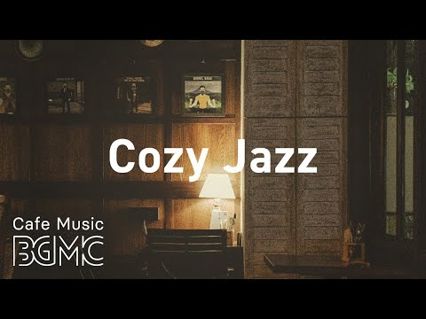 Cozy Jazz: Night of Smooth Jazz - Relaxing Background Piano Jazz Music to Chill Out