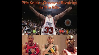 The Greatest Knicks Rivalries in the 90s