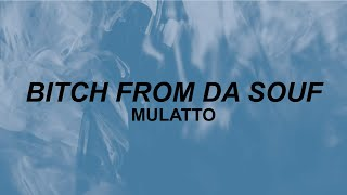 "Mulatto - ""Bitch from Da Souf"" (lyrics) 