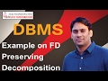 Database Management System 30 example on Functional dependencies Preserving Decomposition