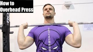 HOW To Overhead Press: Proper Technique for Size, Strength & Performance