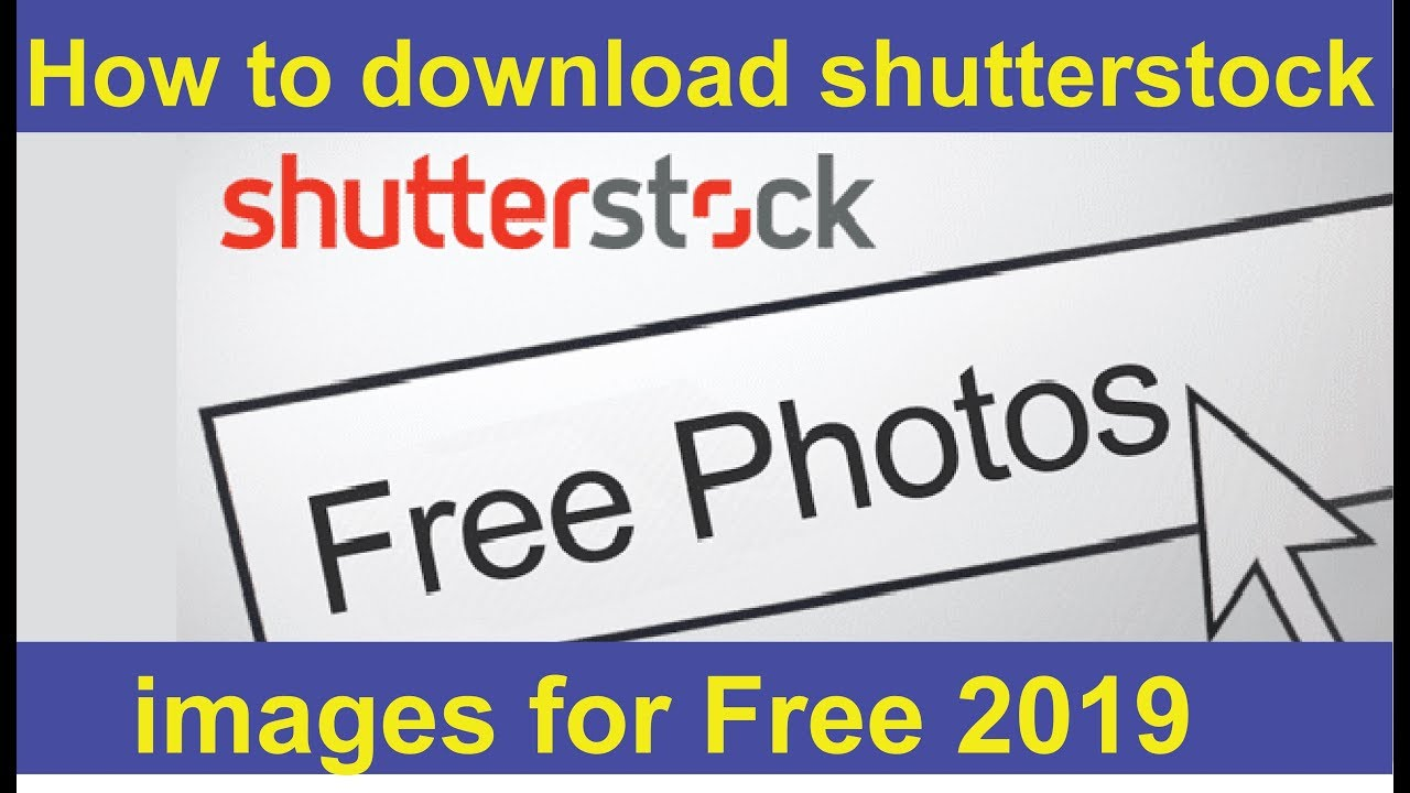 How To Download Shutterstock Premium Images Without Watermark For Free 2019