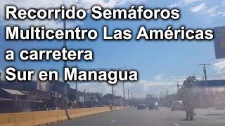 Recorrido Semáforos Multicentro Las Américas a carretera Sur en Managua