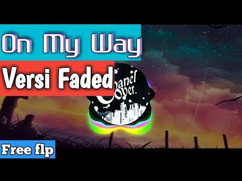 on-my-way-versi-faded-alan-walker-dj-remix-fl-studio-free-flp