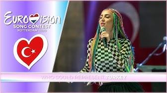 Eurovision 2020 - Who Should Represent Turkey? 🇹🇷