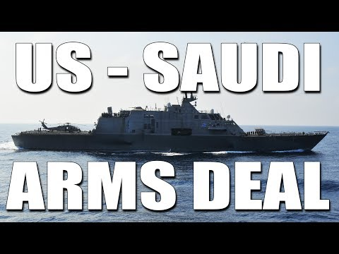 US - Saudi Arabia Arms Deal: Overview