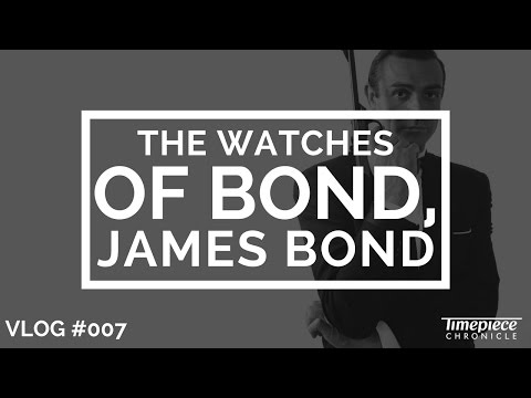 The Watches of James Bond (And Why He Constantly Changes What He wears)