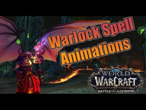 Battle for Azeroth (Beta) - Even More Warlock Spell Animation Updates! Demonology and Destruction!