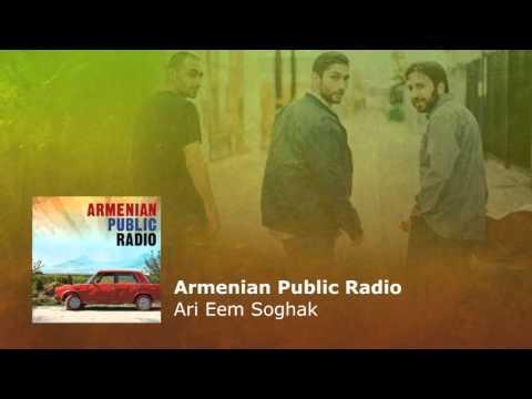 Armenian Public Radio – Ari Eem Soghak