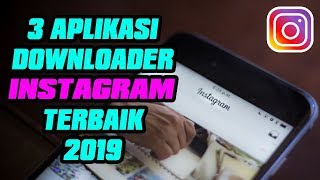 Gambar cover 3 Aplikasi Download Foto Dan Video Instagram Terbaik 2019