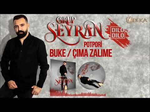 GRUP SEYRAN-BUKE/ÇIMA ZALIME