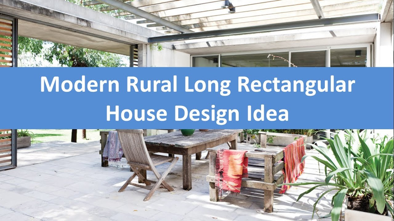 Modern Rural Long Rectangular House Design Idea - YouTube