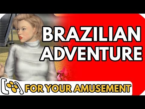 Brazilian Adventure - For Your Amusement