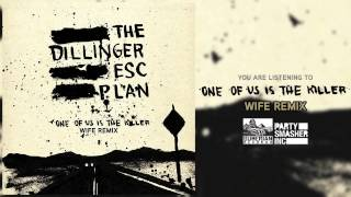 THE DILLINGER ESCAPE PLAN - One Of Us Is The Killer (WIFE Remix)