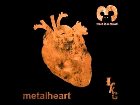 Download 3 Is A Crowd - Metalheart