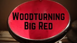 Woodturning - Big Red