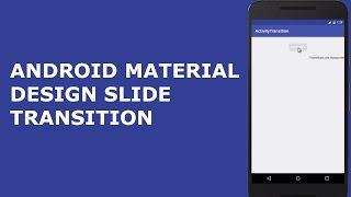 ANDROID MATERIAL DESIGN SLIDE TRANSITION