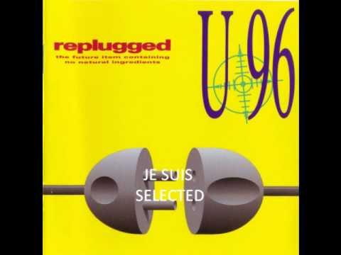 U 96 - Je Suis Selected