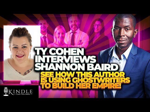 Ty Interviews Shannon Baird - She's Using Ghostwriters To Build Her Self Publishing Empire