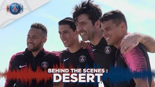 BEHIND THE SCENES : DESERT with Neymar Jr, Thiago Silva, Buffon & Di Maria