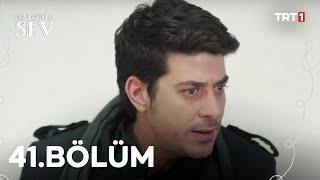 Beni Böyle Sev - 41.Bölüm (HD)