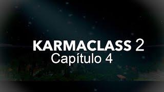 KARMACLASS 2. Cap 4-CarlosEditYT