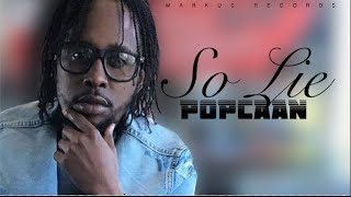 Popcaan - So Lie (Raw) [Guilt Riddim] April 2016