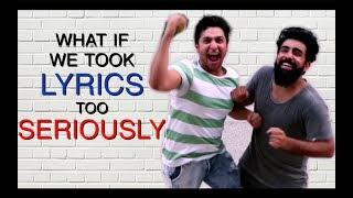 WHAT IF WE TOOK LYRICS TOO SERIOUSLY | Hasley India