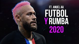 Neymar Jr 2020 ► Fútbol y Rumba   Anuel AA ft. Enrique Iglesias ᴴᴰ