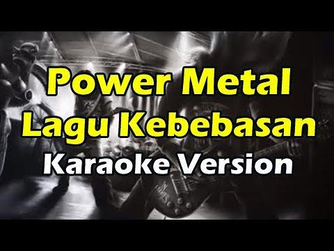 POWER METAL - LAGU KEBEBASAN (Karaoke Version)