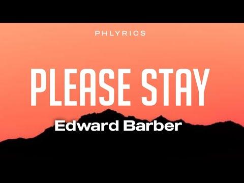 Edward Barber - Please Stay (Lyrics)