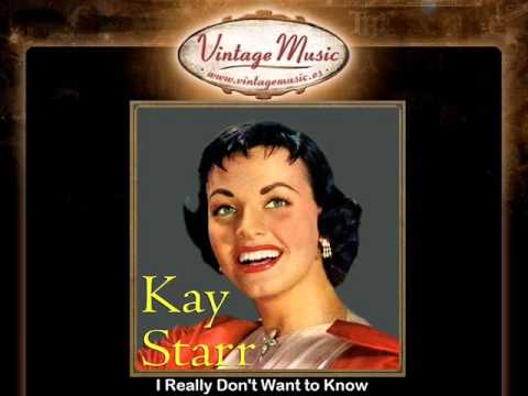 Kay Starr -- I Really Don't Want to Know