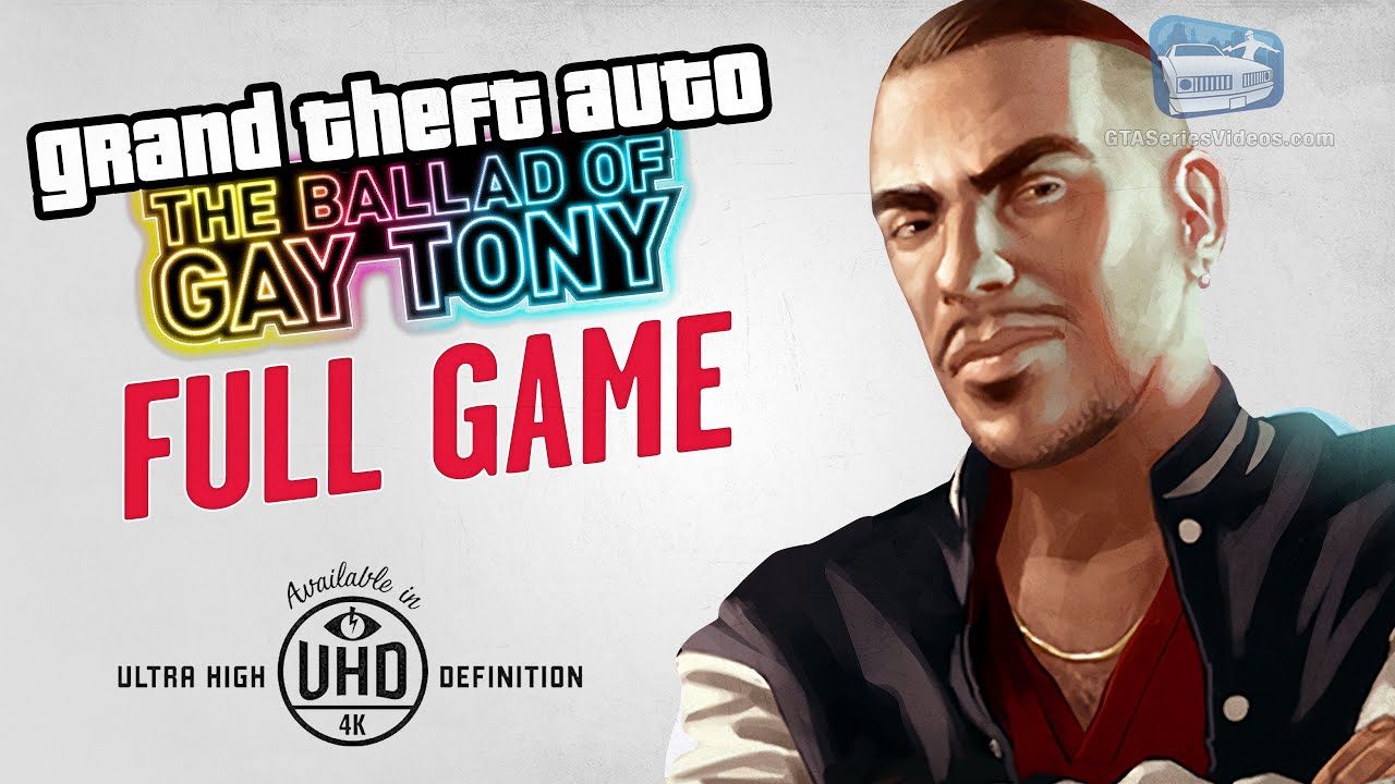 GTA The Ballad of Gay Tony - Full Game Walkthrough in 4K