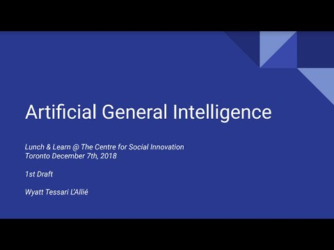 Dec 7th, 2018: Artificial General Intelligence