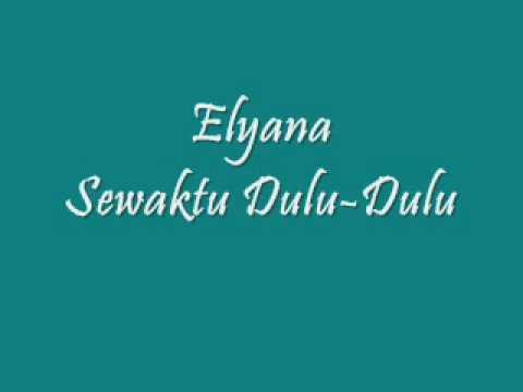 Elyana - Sewaktu Dulu-dulu