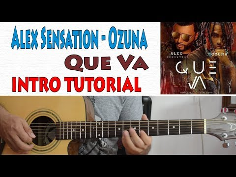 Alex Sensation, Ozuna - Que Va ( Tutorial de Guitarra )
