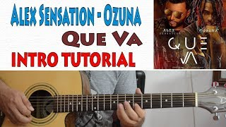 Alex Sensation, Ozuna - Que Va ( Tutorial de Guitarra )