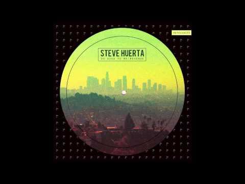 Steve Huerta - Do Good To Me