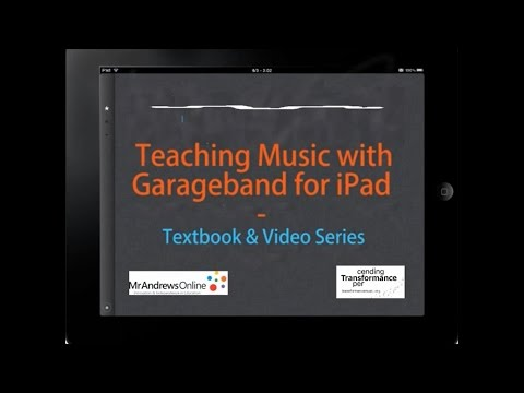 Teaching Music with Garageband for iPad - Textbook & Video Series