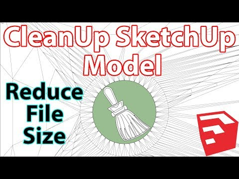 How To Reduce SketchUp File Size Using CleanUp Plugin