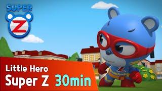 [Super Z] Little Hero Super Z Episode l Funny episode 64 l 30min Play