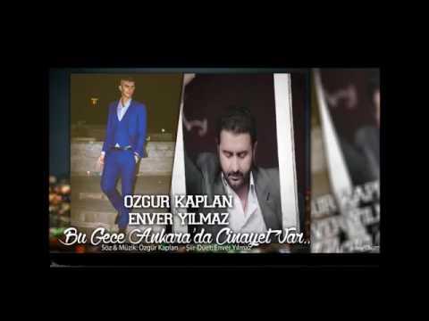 Özgür Kaplan Feat Enver yılmaz Bu gece Ankara'da cinayet var