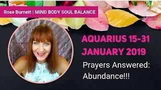 Aquarius 15 - 31 January 2019 *Prayers Heard ~ Abundance*