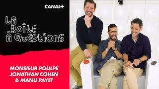 La Boîte à Questions de Monsieur Poulpe, Jonathan Cohen & Manu Payet – 25/06/2018