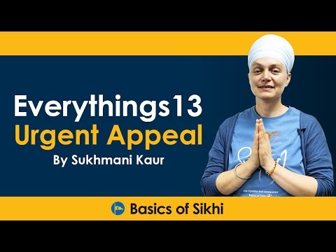 Everythings 13 Urgent Appeal by Sukhmani Kaur