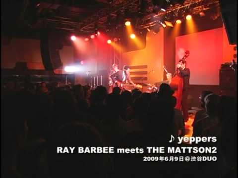 """Ray Barbee meets The Mattson 2 """"Yeppers - Live"""""""