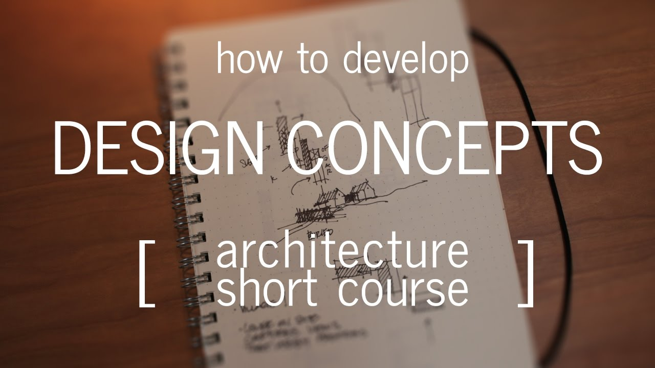 architecture short course how to develop a design concept [ 1280 x 720 Pixel ]