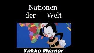 Animaniacs Yakko Warner Nationen der Welt Songtext Deutsch German /...